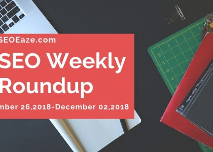 SEO WEEKLY roundup december 03, 2018