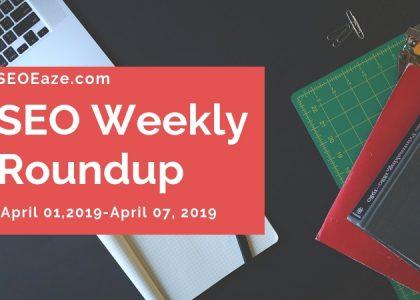 SeoEaze Weekly SEO Roundup